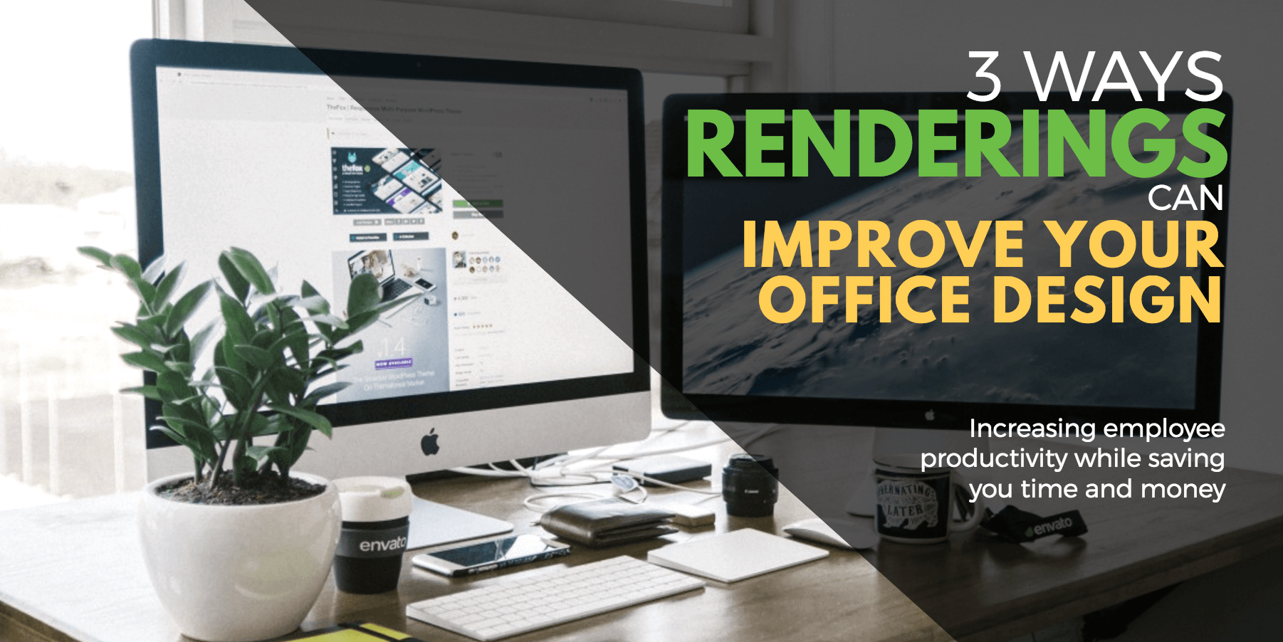 3 Ways Renderings Can Improve Your Office Design